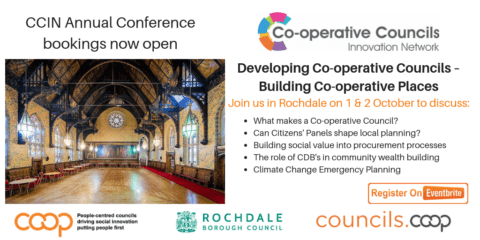 Developing Co-operative Councils – Building Co-operative Places - CCIN Annual Conference and AGM